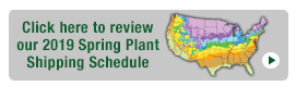 Click here to review our 2019 Spring Plant Shipping Schedule