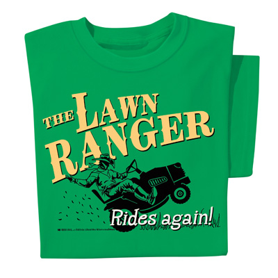 Lawn Ranger Funny Novelty T-Shirt