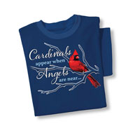 Cardinals Appear When Angels Are Near T-Shirt