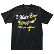 I Make Beer Disappear Super Power T-Shirt - 48610
